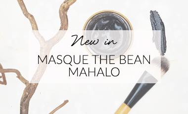 masque the bean mahalo cosmetique bio